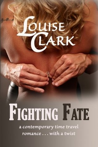 Fighting Fate  by  Louise Clark