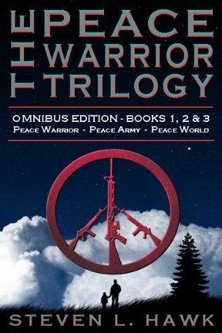 The Peace Warrior Trilogy - Omnibus Steven L. Hawk