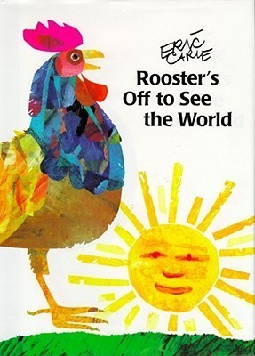 Roosters Off To See The World  by  Eric Carle