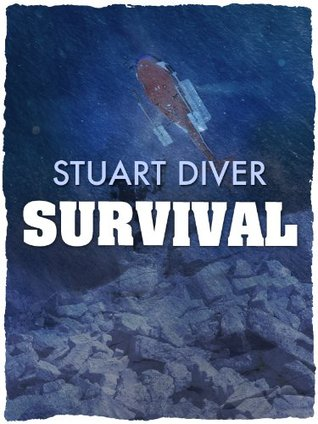 Survival: The inspirational story of the Thredbo disasters sole survivor: The inspirational story of the Thredbo disasters sole survivor  by  Stuart Diver