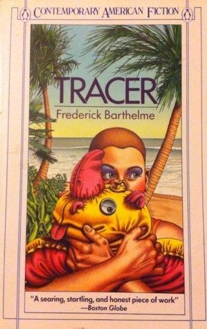 Tracer Frederick Barthelme