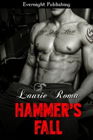 Hammers Fall (The Breakers Bad Boys #1)  by  Laurie Roma