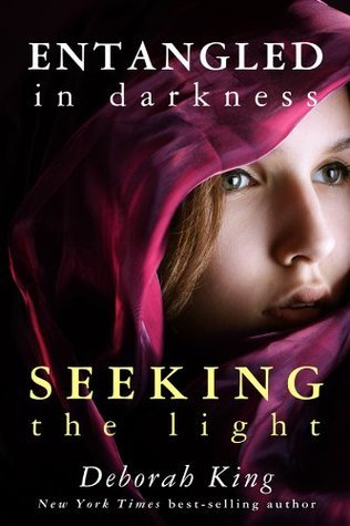 Entangled In Darkness: Seeking the Light  by  Deborah King