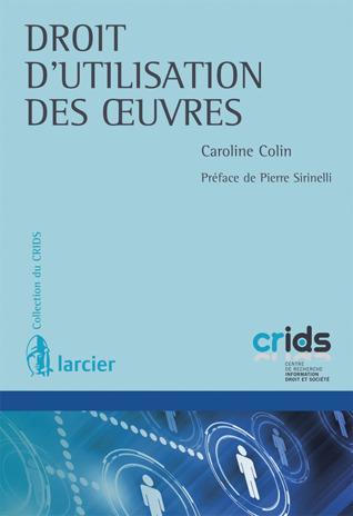 Droit dutilisation des oeuvres Caroline Colin