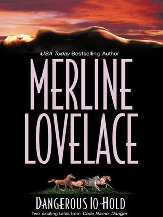 Dangerous to Hold: Night of the Jaguar/The Cowboy and the Cossack  by  Merline Lovelace