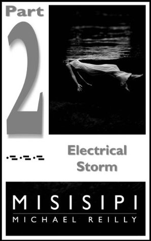 Misisipi Part 2: Electrical Storm  by  Michael Reilly
