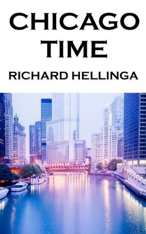 Chicago Time  by  Richard Hellinga