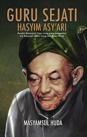 Guru Sejati Hasyim Asyari Masyamsul Huda