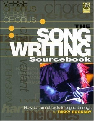 Songwriting Sourcebook: How to Turn Chords Into Great Songs  by  Rikky Rooksby