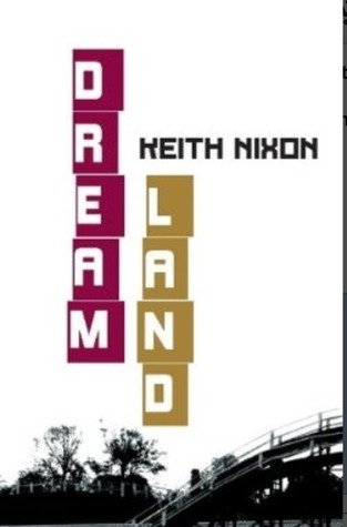 Dream Land (The Konstantin Novellas)  by  Keith Nixon