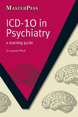 ICD-10 in Psychiatry  by  Jaspreet Phull