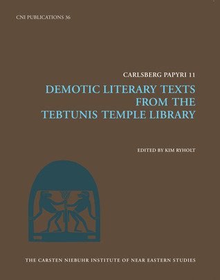 Demotic Literary Texts from Tebtunis and Beyond Kim Ryholt