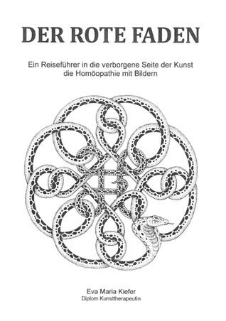 Der rote Faden: Ein Reiseführer in die verborgene Seite der Kunst, die Homöopathie mit Bildern Eva Maria Kiefer