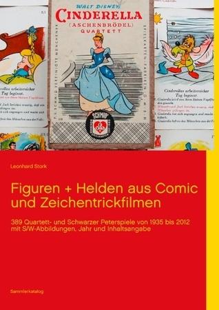 Comics + Zeichentrick: 389 Quartett- und Schwarzer Peterspiele von 1935 bis 1989  by  Leonhard Stork