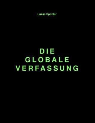 Die Globale Verfassung  by  Lukas Spühler
