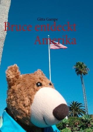 Bruce entdeckt Amerika  by  Gitta Gampe