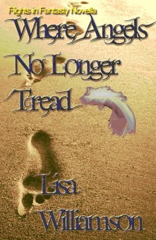 Where Angels No Longer Tread Lisa Williamson
