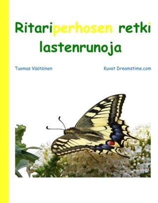 Ritariperhosen retki: lastenrunoja  by  Tuomas Väätäinen