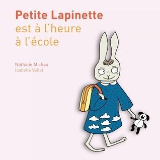 Petite Lapinette est à lheure à lécole Nathalie Michau