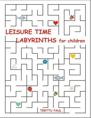 Leisure time labyrinths for children  by  Terttu Paul