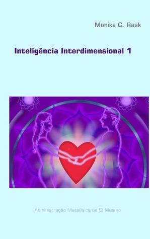 Inteligência Interdimensional 1 Monika C Rask