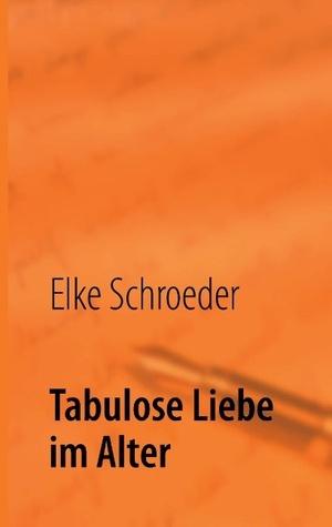 Tabulose Liebe im Alter Elke Schroeder