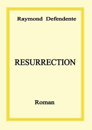 RESURRECTION: Roman  by  Raymond Defendente