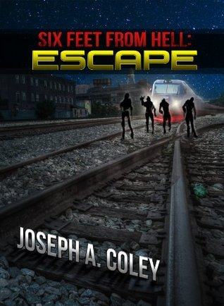 Escape (Six Feet From Hell, #2) Joseph Coley