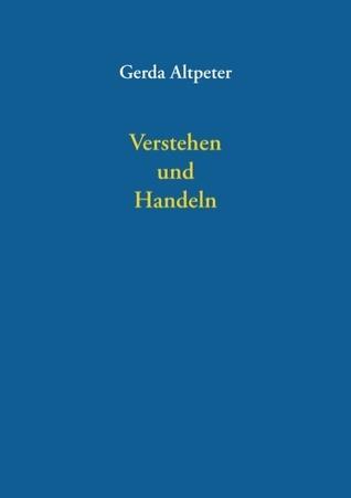 Verstehen und Handeln Gerda Altpeter