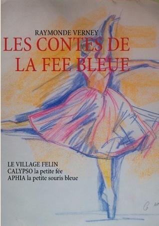 LES CONTES DE LA FEE BLEUE  by  Raymonde Verney