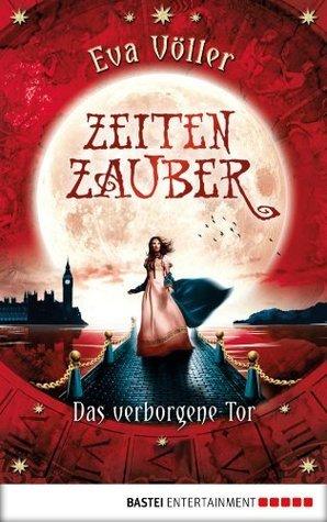 Das verborgene Tor (Zeitenzauber #3) Eva Völler