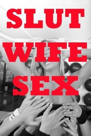 SLUT WIFE SEX  by  Cindy Jameson