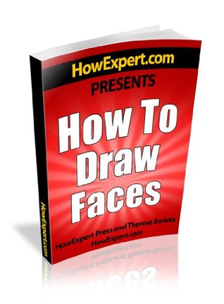 How To Draw Faces - Your Step-By-Step Guide To Drawing Faces HowExpert Press
