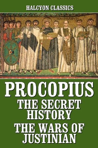 The Works of Procopius: The Secret History and the Wars of Justinian  by  Procopius