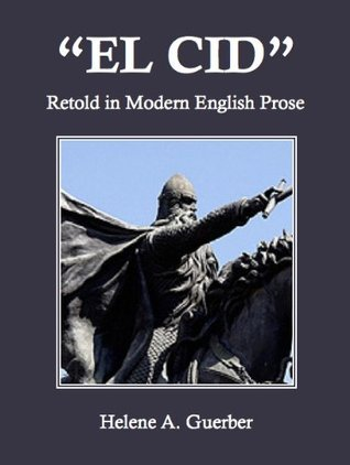 El Cid Retold in Modern English Prose H.A. Guerber