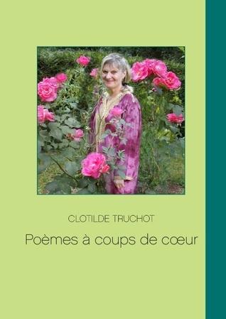 Poèmes à coups de coeur  by  Clotilde Truchot
