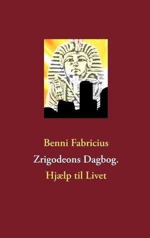 Zrigodeons Dagbog.: Hjælp til Livet  by  Benni Fabricius