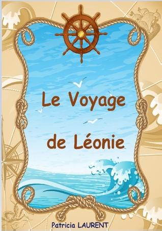 Le Voyage de Léonie Patricia Laurent