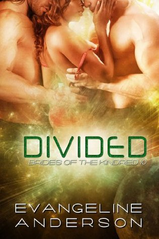 Divided (Brides of the Kindred, #10)  by  Evangeline Anderson