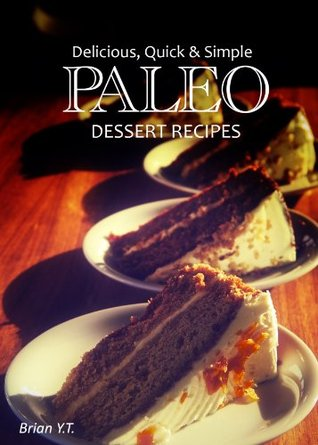 Paleo Dessert Recipes - Delicious, Quick & Simple Marla Tetsuka