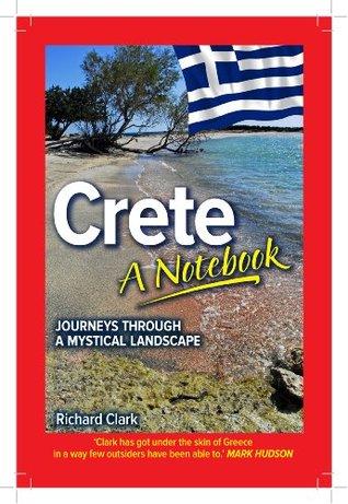 Crete - A Notebook Richard Clark