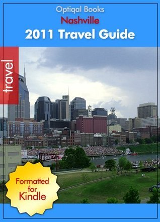 Nashville - Tennessee - 2011 Quick City Travel Guide  by  Optiqal Books