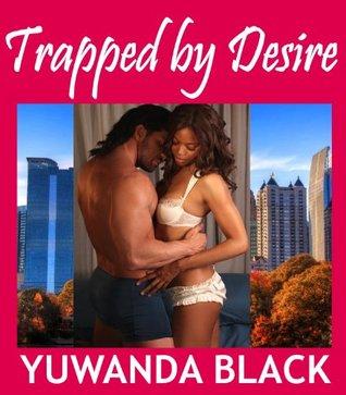 Trapped Desire by Yuwanda Black