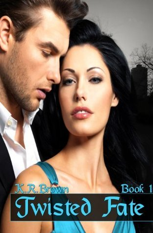 Twisted Fate (Twisted, #1)  by  K.R.  Brown