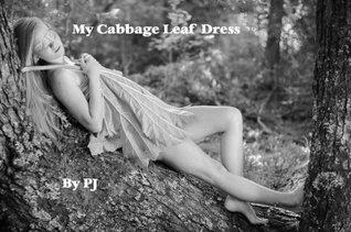 My Cabbage Leaf Dress  by  PJ