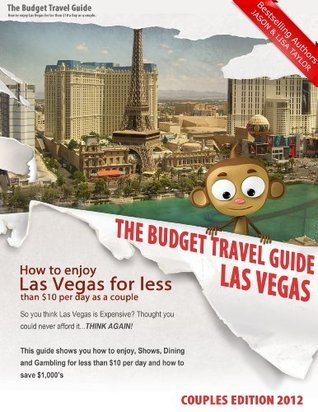 How To Enjoy Las Vegas For Less Than $10 Per Day As A Couple  by  Jason Taylor