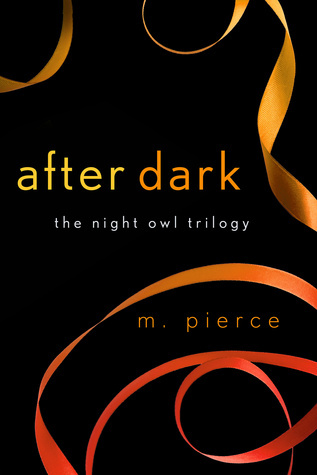 After Dark (The Night Owl Trilogy, #3)  by  M. Pierce