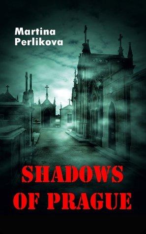 Shadows of Prague  by  Martina Perlikova
