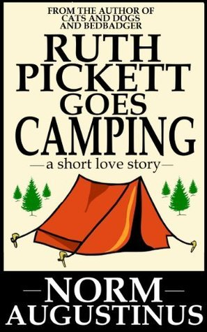 Ruth Pickett Goes Camping Norm Augustinus