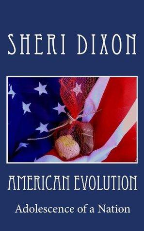 American Evolution  by  Sheri Dixon